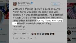 """트럼프 """"내 친구 김정은...비핵화 땐 베트남처럼 번영"""""""